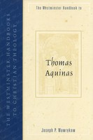 WHCT: Westminster Handbook to Thomas Aquinas (PB)