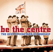The Best Of Vineyard UK Worship - Be The Centre (CD)