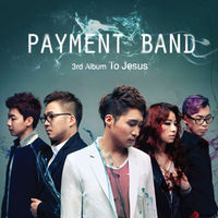 Payment BAND 3rd Album - To Jesus (CD)