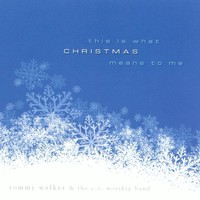 Tommy Walker - This is What Christmas Means to Me (CD)