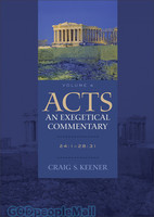 Acts: An Exegetical Commentary, Vol. 4: 24:1-28:31