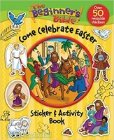 Beginners Bible Come Celebrate Easter Sticker and Activity Book, the (PB)