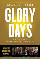 Glory Days Church Campaign Kit: Living Your Promised Land Life Now