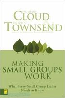 Making Small Groups Work (PB): What Every Small Group Leader Needs to Know