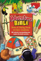 Adventure Bible Book of Daring Deeds and Epic Creations, the (HB): 60 Ultimate Try-Something-New, Explore-The-World Activities