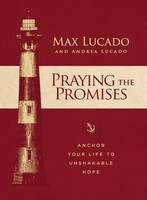 Praying the Promises: Anchor Your Life to Unshakable Hope (HB)