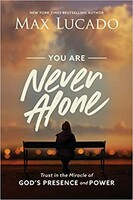You Are Never Alone: Trust in the Miracle of Gods Presence and Power (Paperback)