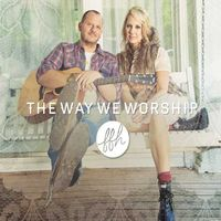 FFH - The Way We Worship (CD)
