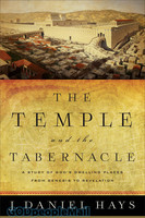 Temple and the Tabernacle (PB): A Study of Gods Dwelling Places from Genesis to Revelation