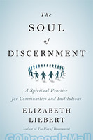 Soul of Discernment: A Spiritual Practice for Communities and Institutions (PB-POD)
