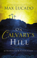 On Calvarys Hill: 40 Readings for the Easter Season (HB)