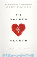 Sacred Search, the: What If Its Not about Who You Marry, But Why? (PB)