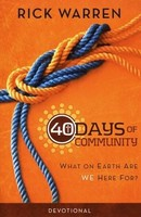 40 Days of Community Devotional: What on Earth Are We Here For? (PB)