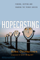 Hopecasting: Finding, Keeping and Sharing the Things Unseen (PB)