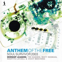 Soul Survivor Live 2003 - ANTHEM OF THE FREE (CD)
