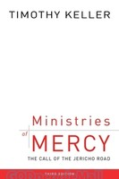 Ministries of Mercy, 3d Ed. (PB): The Call of the Jericho Road - 가서 너도 이와 같이 하라 원서