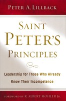 Saint Peters Principles: Leadership for Those Who Already Know Their Incompetence