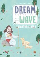 DREAM WAVE  (청소년부) - STARTING STORY 1 - 창세기·요한복음