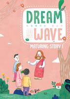 DREAM WAVE  (청소년부) - MATURING STORY 1 - 사무엘상·마가복음·고린도전서·디모데전·후서·요한일서