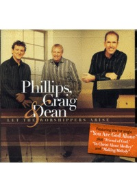 Phillips, Craig & Dean - Let the worshippers (CD)