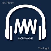 MONOWAVE 1st. - The Light (CD)