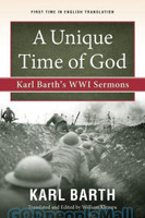 Unique Time of God: Karl Barths WWI Sermons  (PB)