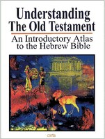 Understanding the Old Testament: An Introductory Atlas to the Hebrew Bible (PB)