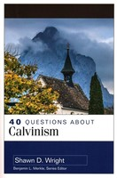 40 Questions About Calvinism (PB)
