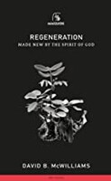 Regeneration: Made New by the Spirit of God (Mini Guides) (Paperback)