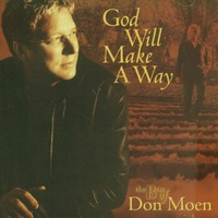 The Best of Don Moen : God Will Make A Way (CD)