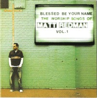 Matt Redman  - Blessed Be Your Name (CD)