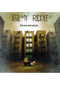 Jeremy Riddle - The Now And Not Yet(CD)