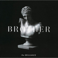 The Brilliance - Brother (CD)