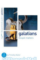 Galatians: Gospel Matters: Seven Studies for Groups or Individuals (PB)
