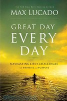 Great Day Every Day (HB): Navigating Lifes Challenges with Promise and Purpose
