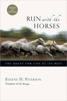 Run with the Horses: The Quest for Life at Its Best, 2d Ed. (PB)