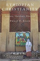 Ethiopian Christianity: History, Theology, Practice (HB)