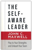 Self-Aware Leader: Play to Your Strengths, Unleash Your Team (Hardcover)