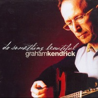 Graham Kendrick - Do Something Beautiful (CD)