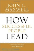 How Successful People Lead (HB): Taking Your Influence to the Next Level