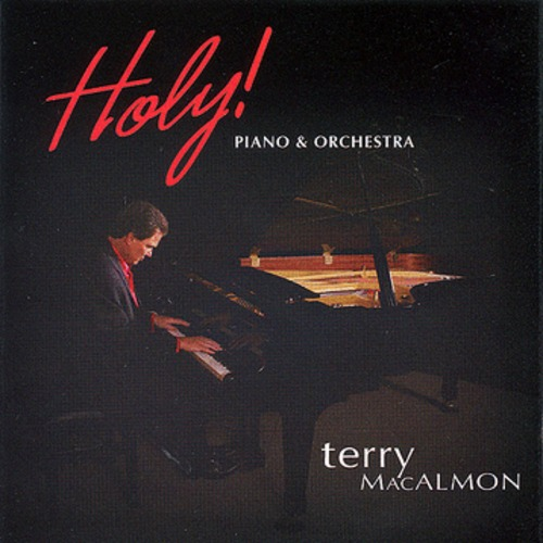 Terry MacAlmon Piano & Orchestra - Holy (CD)
