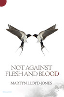 Not Against Flesh and Blood: The Battle Against Spiritual Wickedness in High Places (PB)