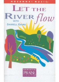Let The River Flow with Darrell Evans (Tape)