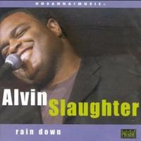 Alvin Slaughter - Holy Spirit Rain Down (CD)