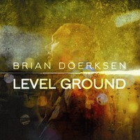 Brian Doerksen - Level Ground (CD)