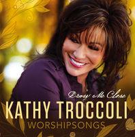 Kathy Troccoli Worshipsongs - Draw Me Close 2집 (CD)