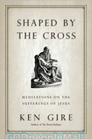 Shaped by the Cross: Meditations on the Sufferings of Jesus(PB) - 십자가를 바라보라 원서