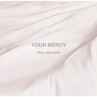 Paul Baloche - Your Mercy (CD)