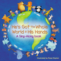 Hes Got the Whole World in His Hands (Sing-Along book, Board Book)