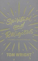 Spiritual and Religious!: Being a Church for all the world (PB)